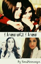 I Know What I Know (Camren) by Semiharmonizer