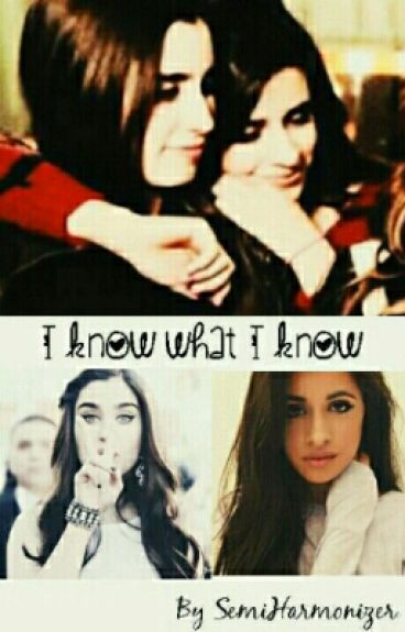 I Know What I Know (Camren)