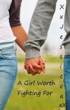 A Girl Worth Fighting For {A Student/Teacher Relationship} by XxJessiccaxX