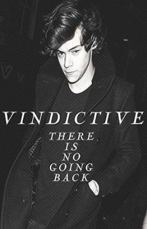 Vindictive ~ Harry Styles FanFiction (Russian Translation) by _ChubbyBunny_