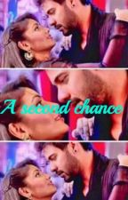 Abhigya SS :A Second Chance by scarlettkevin1997