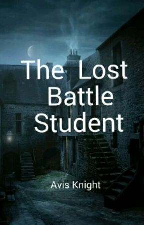 The Lost Battle Student by Avisknight