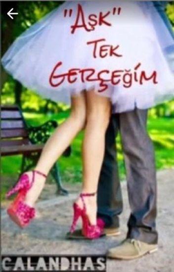 """""""AŞK"""" TEK GERÇEĞİM"""