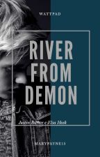 River From Demon  {Justin Bieber} PT/BR by MaryPayne15