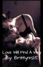 """Love will find a way""  a lesbian story.. by brittlynn25"
