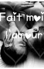 fait moi l'amour by sysounette