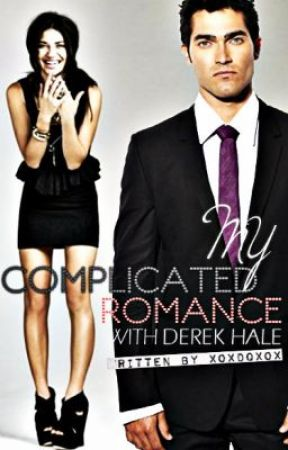 Book 2: My Complicated Romance with Derek Hale (Teen Wolf Fan Fic) by XoXDQXoX