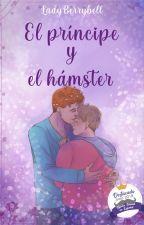 El príncipe y el hámster. [BL]  by LadyBerrybell