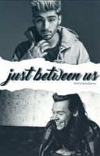 Just Between Us [Zarry] Mpreg #Wattys2016 by sly_zee