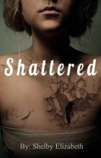 Shattered (Book One of The Progressive Trilogy) by mynameishelby