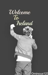 Welcome To Ireland (A Niall Horan Fanfic) by Ominous123