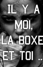 Il y a moi, la boxe et TOI by almee53