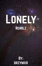 Lonely > Rewilz by drzymxr