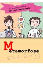 Metamorfose [ EM REVISÃO ] by h-yana