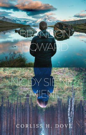 Brandon Howard - nigdy się nie zmienię. by CorlisshDove