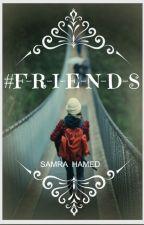 #F-R-I-E-N-D-S by samra_hamed13