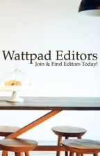 Wattpad Editors by FancyAChatUp