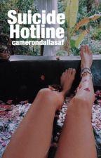 Suicide Hotline || by camerondallasAF