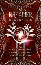 I'm a Dreamer - Erkenntnis [Band 1] by Besserwisserin
