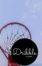 Dribble {Sequel to Coach Styles} by sideofhomemademashed