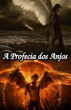 A Profecia dos Anjos - 10 Capítulos para Degustação by MioneLeFay