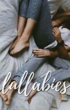 Lullabies by violentthingss