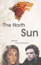 The North Sun {Game of Thrones Fanfiction} by theavengersfanbase