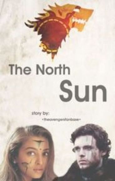 The North Sun {Game of Thrones Fanfiction}