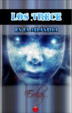 Los Trece en la Atlántida [en edición] by Erilaz