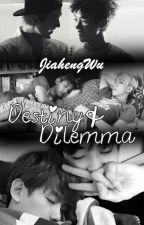 Destiny & Dilemma ✓ by JiahengWu