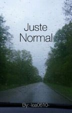 Juste normal by -lea24-