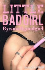 LITTTLE BAD GIRL •MB• by smallgoodgirl