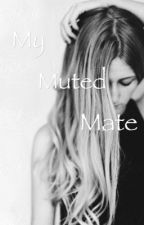My Muted Mate by AphasDaughter04