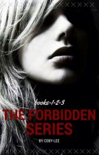 The Forbidden Series{Book 1-2-3} by Lonepuppy
