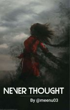 never thought  by meenu03