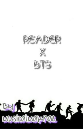 Reader x BTS by MusicalMaknae