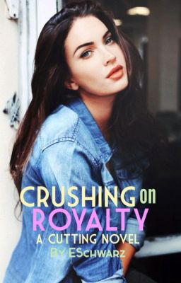 (BEING EDITED) Crushing on Royalty PLS DON'T READ YET