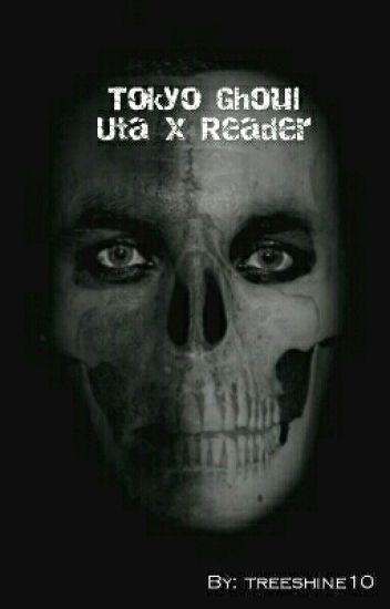 Uta x Reader Tokyo Ghoul