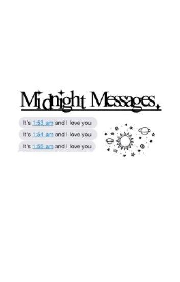 Midnight Messages |hs| (#Wattys2017)