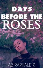 Days Before the Roses by BlackCeramicDoll