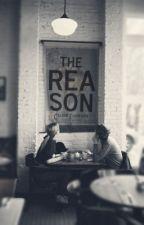 The Reason | ✓ by dustandlust