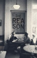The Reason | ✓ by shatteredcrowns