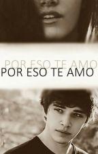 Por Eso Te Amo by SindelWins