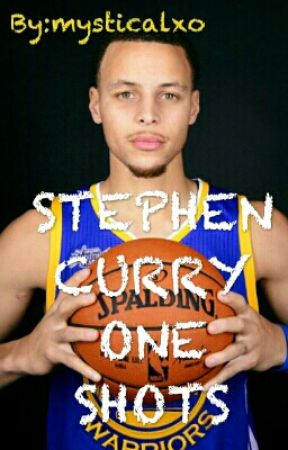 Stephen Curry One Shots (Requests Open) by mysticalxo
