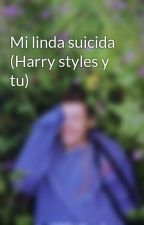 Mi linda suicida (Harry styles y tu) by dMagaly33