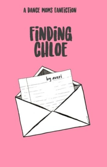 FINDING CHLOE [CURRENTLY IN THE PROCESS OF BEING REWRITTEN]