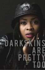 DarkSkins Are Pretty Too by Miyaax1