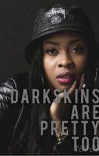 DarkSkins Are Pretty Too by Miyaax1