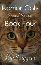 Warrior Cats: Striped Savage Book 4 by Saigge16