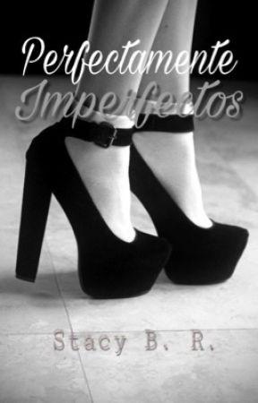 Perfectamente Imperfectos by Lachicadelacoleta
